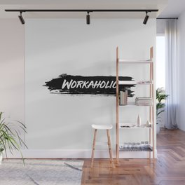 Workaholic Wall Mural