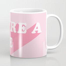 You're A Babe Coffee Mug