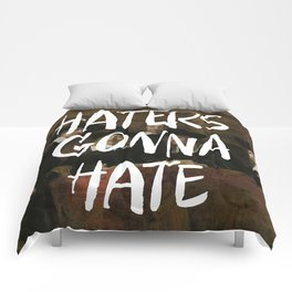 Haters Gonna Hate Comforters
