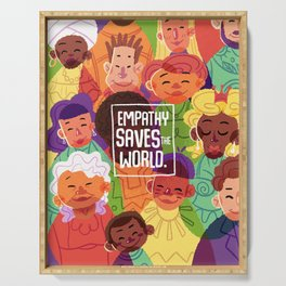 Empathy Saves The World Serving Tray