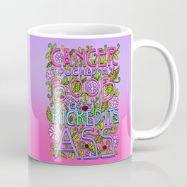 CANCER TOUCHED MY BOOB SO I KICKED ITS ASS Coffee Mug