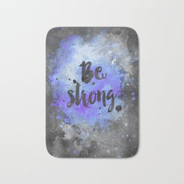 Be strong motivational blue watercolor quote Bath Mat