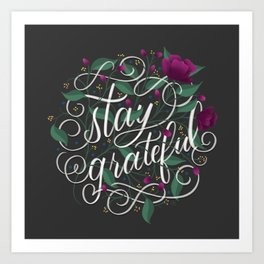 Stay Grateful Art Print