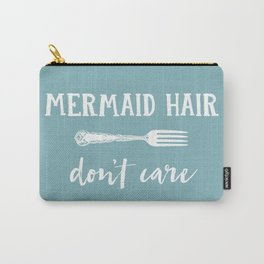 Mermaid Hair Don't Care Carry-All Pouch