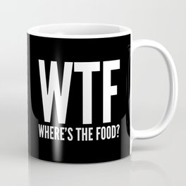 WTF Where's The Food (Black & White) Coffee Mug