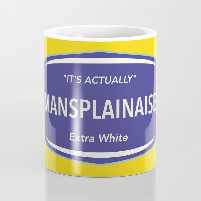 Mansplainaise Coffee Mug