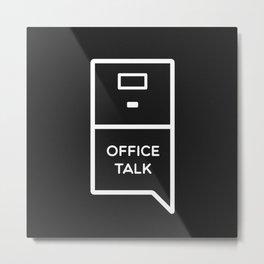 Office Talk Metal Print