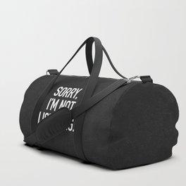Sorry, I'm not listening Duffle Bag