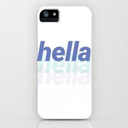 Hella. iPhone Case