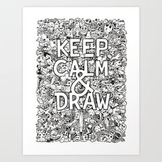 Keep Calm and Draw Art Print