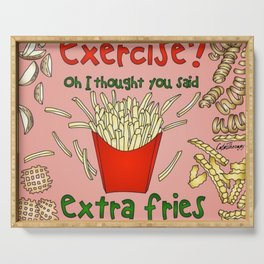 Exercise? Oh, I Thought You Said Extra Fries Serving Tray