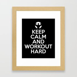 Keep calm and workout hard best gym motivation funny t-shirt Framed Art Print