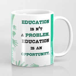 Education is an opportunity Inspirational Typography Quote Coffee Mug