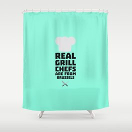 Real Grill Chefs are from Brussels T-Shirt Dxq73 Shower Curtain