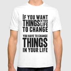 If you want things in your life to change SMALL White Mens Fitted Tee