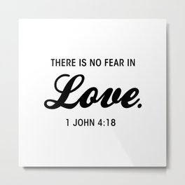 There Is No Fear In Love Metal Print