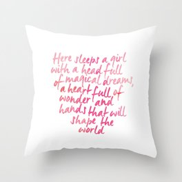 Here sleeps a girl with a head full of magical dreams Throw Pillow
