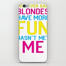 BRUNETTES HAVE MORE FUN T-SHIRT iPhone Skin