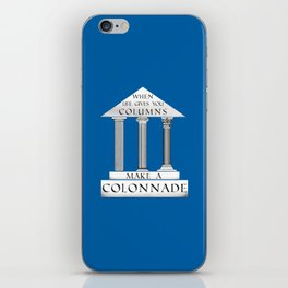 When Life Gives You Columns... iPhone Skin