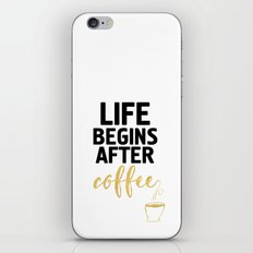 LIFE BEGINS AFTER COFFEE iPhone & iPod Skin