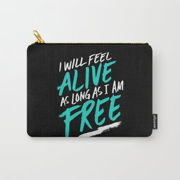 Feel Alive Carry-All Pouch