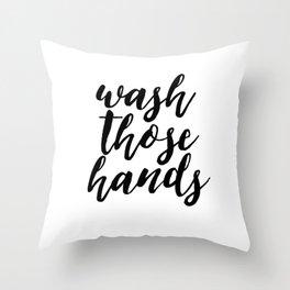 Bathroom Wall Art, Wash Those Hands, Bathroom Print, Bathroom Decor, Bathroom Throw Pillow