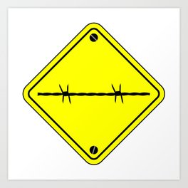 Barbed Wire Warning Sign Art Print