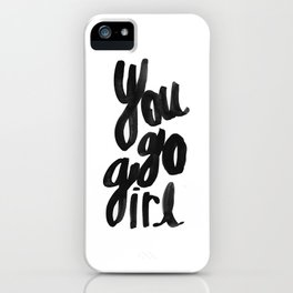 You go girl brushed lettering iPhone Case