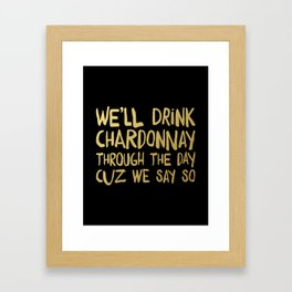 We'll Drink Chardonnay Black Framed Art Print
