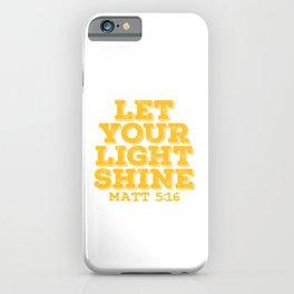 "A Shining Tee For A Wonderful You Saying ""Let Your Light Shine Matt 5:16"" T-shirt Design Glowing iPhone Case"