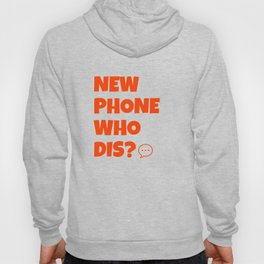 Quote: New Phone Who Dis? Hoody