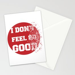 I don't feel so good Stationery Cards