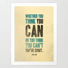 Think you can or can't Art Print