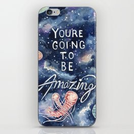 you're going to be amazing iPhone Skin