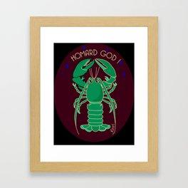 Homard god ! Framed Art Print