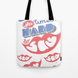Hard to say Tote Bag