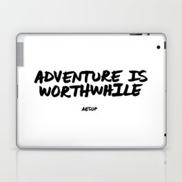 'Adventure is Worthwhile' Aesop Quote Hand Letter Type Word Black & White Laptop & iPad Skin