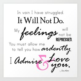 I Admire & Love you - Mr Darcy quote from Pride and Prejudice by Jane Austen Art Print