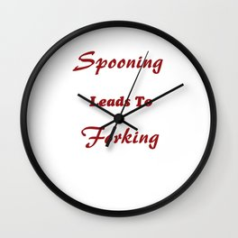 Spooning Leads to Forking Funny Graphic T-shirt Wall Clock