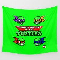 teenage mutant ninja turtles Wall Tapestries featuring Teenage Mutant Pixel Turtles by Rapsmyinitials