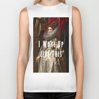 i woke up like this Biker Tanks featuring I Woke Up Like This by #SomethingSatirical