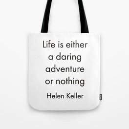 """Life is either a daring adventure or nothing"" Tote Bag"