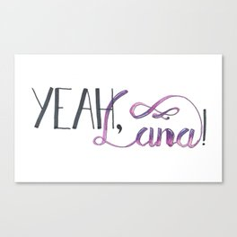 YEAH, LANA! Archer hand lettered quote Canvas Print
