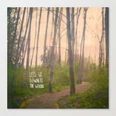Lets go down to the woods Canvas Print