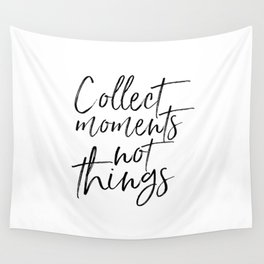 FAMILY WALL DECOR, Collect Moments Not Things,Family Sign,Wedding Quote,Anniversary Print,Enjoy The Wall Tapestry
