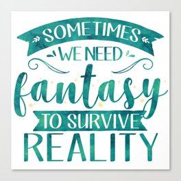 Sometimes We Need Fantasy to Survive Reality (Green) Canvas Print