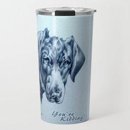 You're Kidding : Black Labrador Travel Mug
