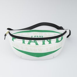 I Play Piano And Know Things Piano Pianoman Jazz Blues Classical Music Fanny Pack