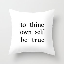 to thine own self be true Throw Pillow