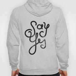 Say Yes - Script Hoody